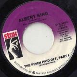 Albert King - The Pinch Paid Off 7""