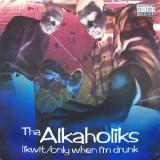 Alkaholiks - Likwit / Only When I'm Drunk 12''