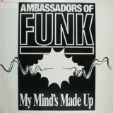 "Ambassadors Of Funk - My Mind´s Made Up 12"""