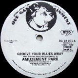 Amuzement Park - Groove Your Blues Away 12""