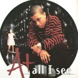 """A+ - All I See 12"""""""