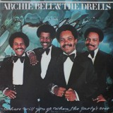 Archie Bell & The Drells - Where Will We Go When The Party Is Over LP