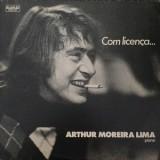 Arthur Moreira Lima - Com Licença... LP