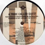 """A Tribe Called Quest - Scenario / Oh My God / Jazz 12"""""""