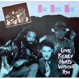 """Bad Boys Blue - Love Really Hurts Without You 12"""""""