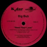 Big Bub - Need Your Love 12""