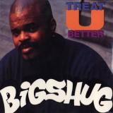 "Big Shug - Treat U Better 12"""