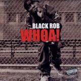 "Black Rob - Whoa 12"""