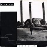 Black - Wonderful Life 7''