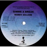 Bobby Gilliom - Gimme A Break 12""