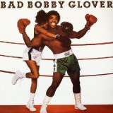 Bobby Glover - Bad Bobby Glover LP