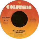 Boz Scaggs - Lowdown 7""