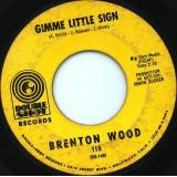 "Brenton Wood - Gimme Little Sign 7"""