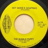 """Bubble Puppy - Hot Smoke & Sasafrass 7"""""""