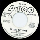 Buffalo Springfield - On The Way Home 7""