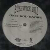 Bushwick Bill - Only God Knows 12""