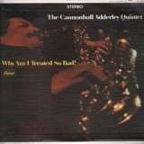 Cannonball Adderly Quintet - Why Am I Treated So Bad LP