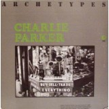 Charlie Parker - Archetypes LP
