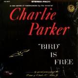Charlie Parker - Bird Is Free LP