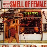 Cramps - The Smell Of Female LP