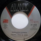 Crosby Stills & Nash - Marrakesh Express 7""