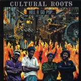 Cultural Roots - Hell A Go Pop LP