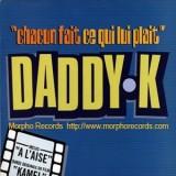"""Daddy K - Chacun Fait Ce Qui Lui Plait 12"""""""