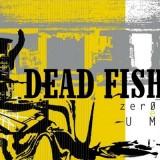 Dead Fish - Zero E Um LP