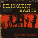 Delinquent Habits - Here Come The Horns 2LP