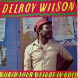 Delroy Wilson - Worth Your Weight In Gold LP