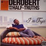 DeRobert & The Half Truths - I´m Tryin LP