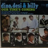 Dino Desi & Billy - Our Time Is Coming LP