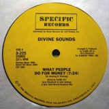 Divine Sounds - What People Do For Money 12''