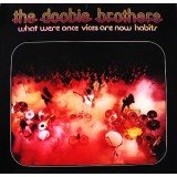 Doobie Brothers - What Were Once Vice Are Now Habits LP