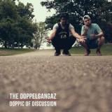 Doppelgangaz - Doppic Of Duscussion LP