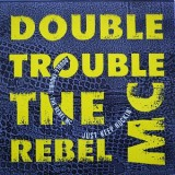 """Double Trouble And The Rebel MC - Just Keep Rockin 12"""""""