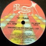 D Train - Something´s On Your Mind 12""