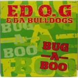 """Ed OG & Da Bulldogs - Bug-A-Boo 12"""""""