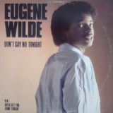 Eugene Wilde - Don´t Say No Tonight / Gotta Get You Home Tonight 12""