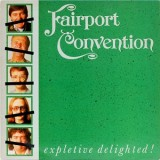 Fairport Convention - Expletive Delighted LP