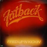 Fatback - Fired Up N Kickin LP