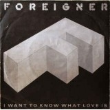 Foreigner - I Want To Know What Love Is 7''
