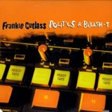Frankie Cutlass - Politics & Bullshit LP