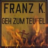 Franz K. - Geh Zum Teufel LP