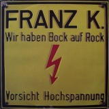 Franz K. - Wir Haben Bock Auf Rock LP