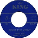 Freddie King - Double Eyed Whammy 7""