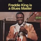 Freddie King - Freddie King Is A Blues Master LP
