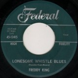 Freddy King - Lonesome Whistle Blues 7""