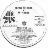 "Fresh Celeste & M-4Sers - Shake It Up 12"""