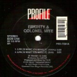 Frighty & Colonel Mite - Life (Is What You Make It) 12""